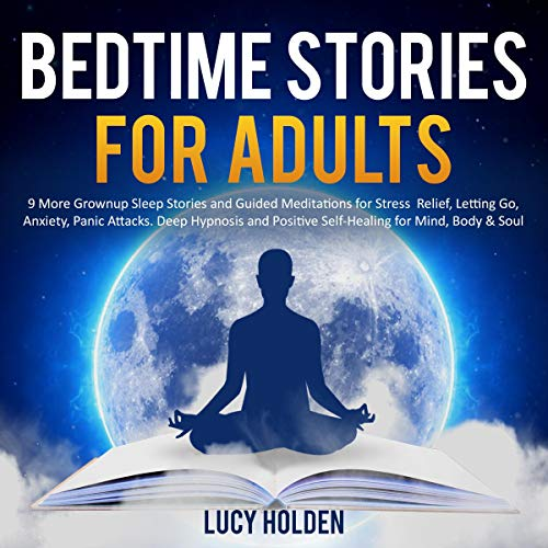 Bedtime Stories for Adults: 9 More Grownup Sleep Stories and Guided Meditations for Stress Relief, Letting Go, Anxiety, Panic Attacks audiobook cover art