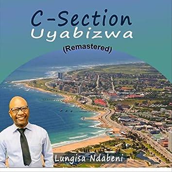 C-Section Uyabizwa (Remastered)