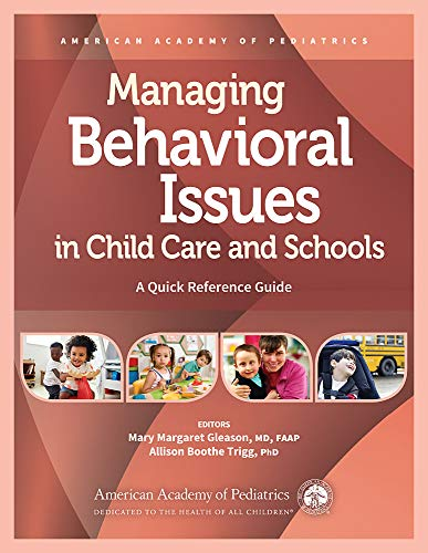 Compare Textbook Prices for Managing Behavioral Issues in Child Care and Schools: A Quick Reference Guide 1 Edition ISBN 9781610023702 by American Academy of Pediatrics,Gleason MD  FAAP, Dr. Mary Margaret,Trigg PhD, Dr. Allison Boothe