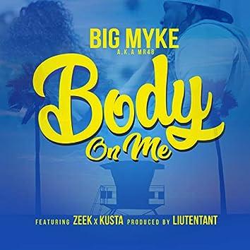 Body on Me (feat. Zeek & Kusta)