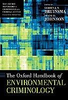 The Oxford Handbook of Environmental Criminology (Oxford Handbooks in Criminology and Criminal Justice)