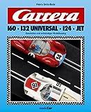 Carrera 160 · 132 Universal · 124 · Jet. Geschichte und vollständiger Modellkatalog