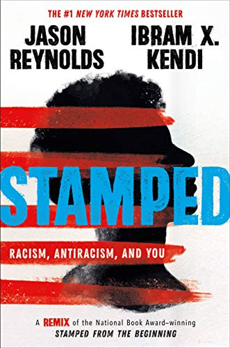 Amazon.com: Stamped: Racism, Antiracism, and You: A Remix of the National  Book Award-winning Stamped from the Beginning eBook: Reynolds, Jason,  Kendi, Ibram X.: Kindle Store