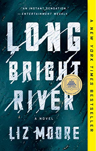 Long Bright River: A Novel by [Liz Moore]