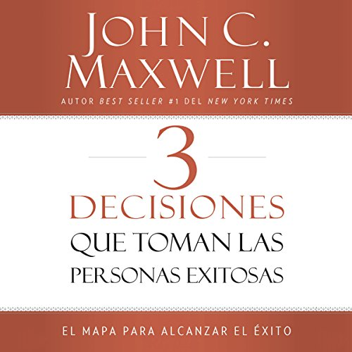3 Decisiones que toman las personas exitosas [3 Things Successful People Do] audiobook cover art