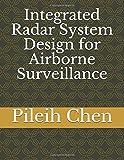 Integrated Radar System Design for Airborne Surveillance...