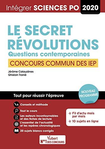 Sciences Po - Le secret et Révolutions - Concours commun IEP (réseau ScPo): Questions contemporaines - Tout pour réussir - 2020 (2019)