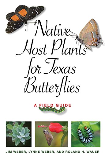 Native Host Plants for Texas Butterflies: A Field Guide (Myrna and David K. Langford Books on Working Lands)