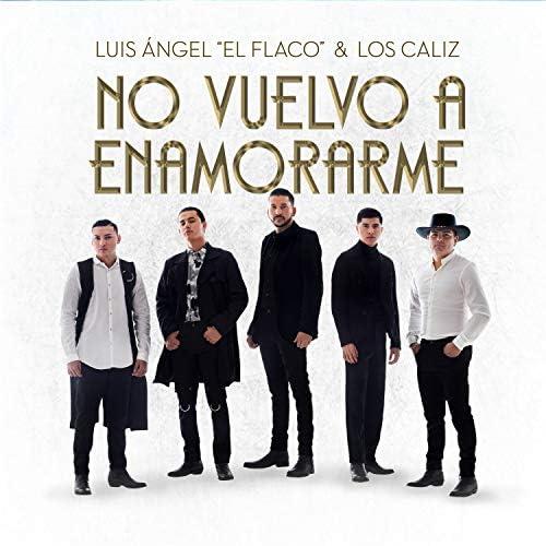 """Luis Angel """"El Flaco"""" & Los Caliz"""