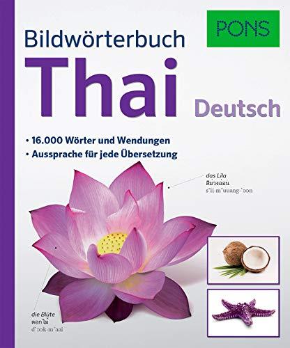 PONS Bildwörterbuch Thai: 16.000 Wörter und Wendungen. Aussprache für jede Übersetzung.