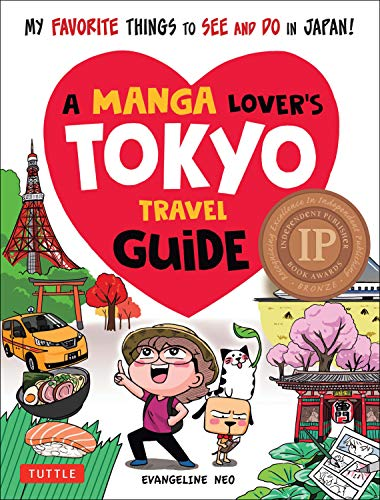 A Manga Lover's Tokyo Travel Guide: My Favorite Things to See and Do in Japan! (Manga Lovers Travel Guides)