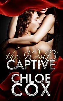 The Wolf's Captive (Erotic Romance) (BDSM Bacchanal Book 2) by [Chloe Cox]