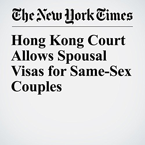 Hong Kong Court Allows Spousal Visas for Same-Sex Couples copertina