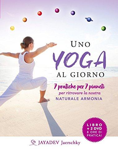 Uno yoga al giorno. 7 pratiche per 7 pianeti per ritrovare la nostra naturale armonia. Con 2 DVD video