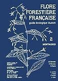 Flore forestière française tome 2 - Montagnes