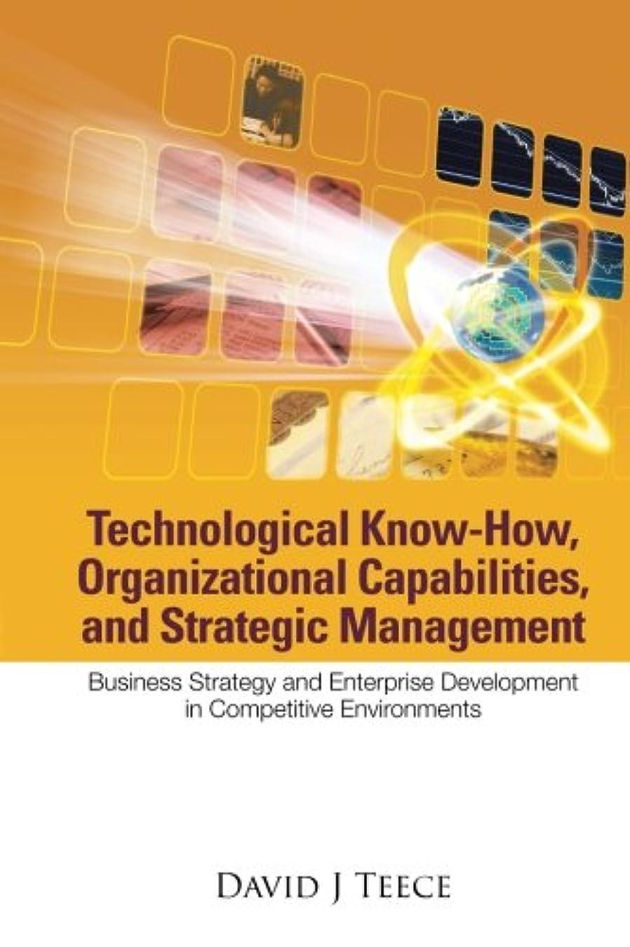 胃作成する不変Technological Know-How, Organizational Capabilities, And Strategic Management: Business Strategy And Enterprise Development In Competitive Environments