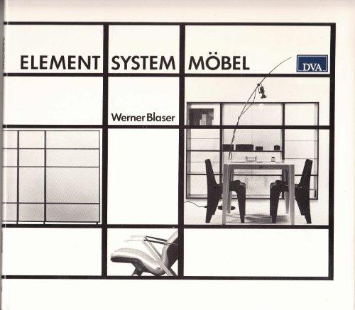 Element - System - Möbel. Wege von der Architektur zum Design