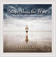 Stops Along the Way: Songs of Loving, Losing