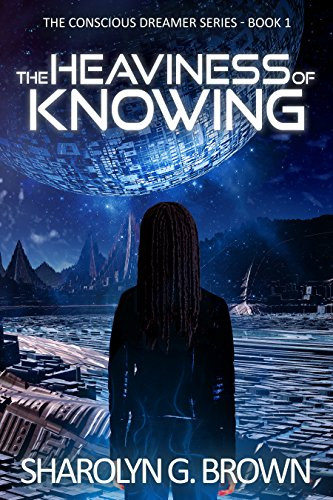 The Heaviness of Knowing by Sharolyn G. Brown