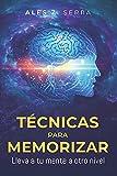 Técnicas para Memorizar: Lleva a tu mente a otro nivel. Las técnicas para memorizar nos ayudan a comprender y retener la información de una manera eficaz.