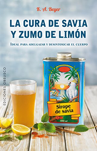 Cura de Savia y Zumo de limón (Salud y vida Natural)
