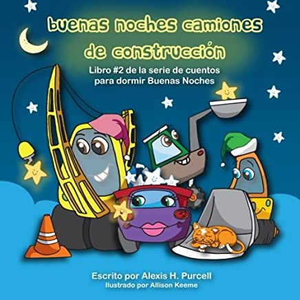 Buenas Noches Camiones de Construccion (Nighty Night Bedtime Books Series (Spanish Version))