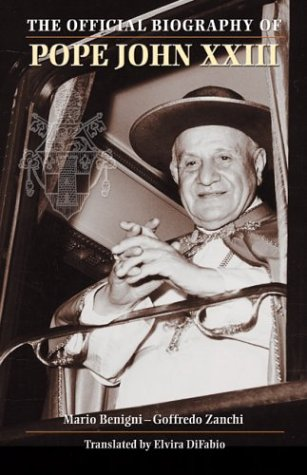 John Xxiii The Official Biography Saints And Holy People
