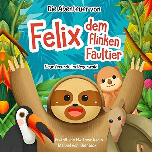 Die Abenteuer von Felix dem flinken Faultier [The Adventures of Felix the Nimble Sloth] cover art