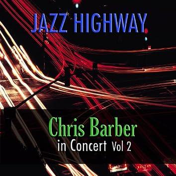 Jazz Highway: Chris Barber In Concert, Vol. 2