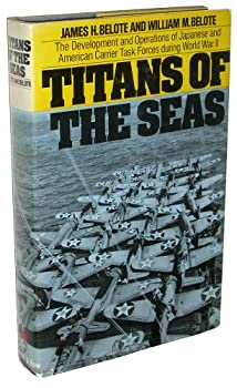 Hardcover Titans of the Seas; The Development and Operations of Japanese and American Carrier Task Forces During World War II Book