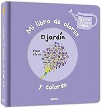 Mi libro de olores y colores. El jardin