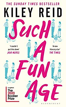 Such a Fun Age: 'The book of the year' Independent by [Kiley Reid]