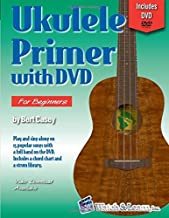 Ukulele Primer Book with DVD (Watch & Learn) by Bert Casey (2010-05-03)