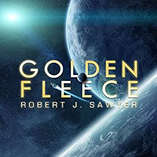 Golden Fleece                   By:                                                                                                                                 Robert. J. Sawyer                               Narrated by:                                                                                                                                 Steven Menasche                      Length: 7 hrs and 43 mins     38 ratings     Overall 3.7