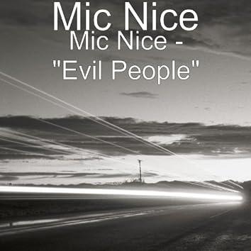 """Mic Nice - """"Evil People"""""""