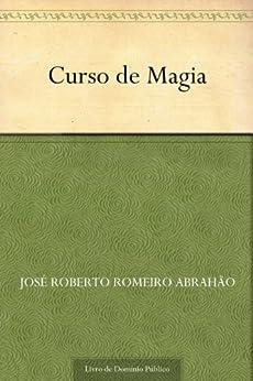 Curso de Magia por [José Roberto Romeiro Abrahão]