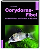 *Corydoras-Fibel - Die beliebtesten Panzerwelse im Aquarium