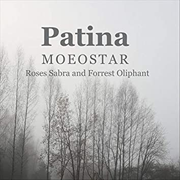 Patina (feat. Roses Sabra & Forrest Oliphant)