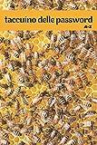 Taccuino Delle Password: Taccuino Delle Password per gli amanti delle api ,Libro per conservare...