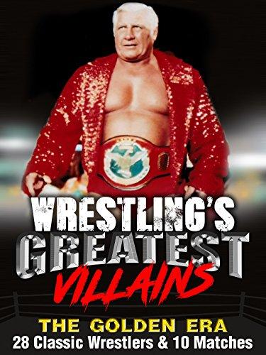 Wrestling's Greatest Villains, The Golden Era: 28 Classic Wrestlers & 10 Matches