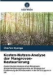 Kosten-Nutzen-Analyse der Mangroven-Restaurierung: Kosten-Nutzen-Analyse eines Mangroven-Wiederherstellungsprogramms als Strategie zur Eindämmung des Klimawandels in der De Gi Lagune in VN