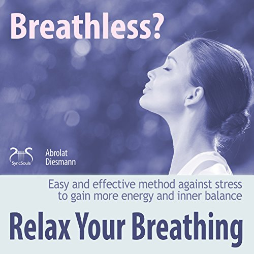Breathless? Relax your Breathing audiobook cover art