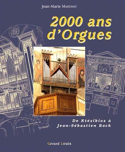 2000 ANS D'ORGUES De ktésibios à Jean Sébastien Bach