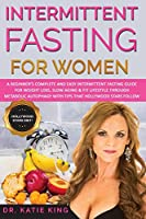 Intermittent Fasting for Women: A Beginner's Complete and Easy Intermittent Fasting Guide for Weight Loss, Slow Aging & Fit Lifestyle through Metabolic Autophagy with Tips that Hollywood Stars Follow (Diet of Hollywood Stars)