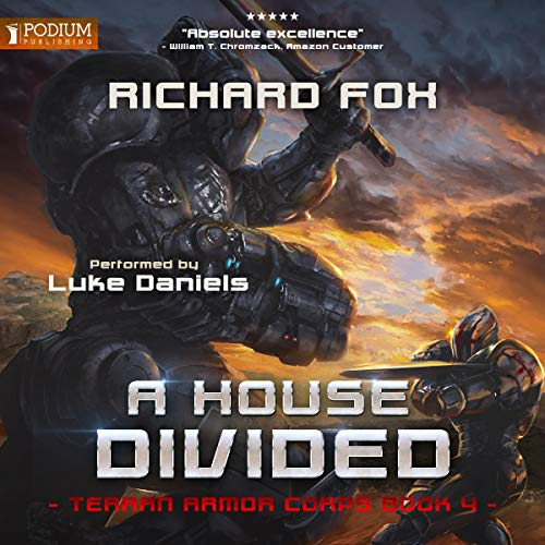 A House Divided     Terran Armor Corps, Book 4              By:                                                                                                                                 Richard Fox                               Narrated by:                                                                                                                                 Luke Daniels                      Length: 6 hrs and 22 mins     78 ratings     Overall 4.8