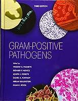 Gram-Positive Pathogens (ASM Books)