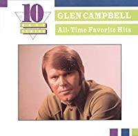 All-Time Favorite Hits (Ten Best Series) by Glen Campbell (2003-10-07)