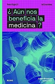 ¿Aún nos beneficia la medicina? par Julian Sheather