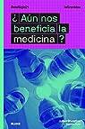 ¿Aún nos beneficia la medicina?