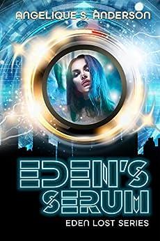 Eden's Serum (Eden Lost Series Book 1) (English Edition) por [Angelique S. Anderson]